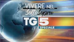 Speciale Tg5 - Vivere nel Sottosopra