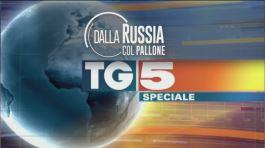 Speciale Tg5 - Dalla Russia col pallone