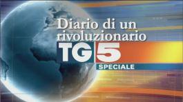 Speciale Tg5 - Diario di un rivoluzionario