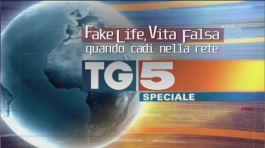 Speciale Tg5 - Fake life. Quando cadi nella rete