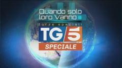 Speciale Tg5 - Quando solo loro vanno