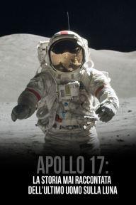 Apollo 17: la storia mai raccontata dell'ultimo uomo sulla luna